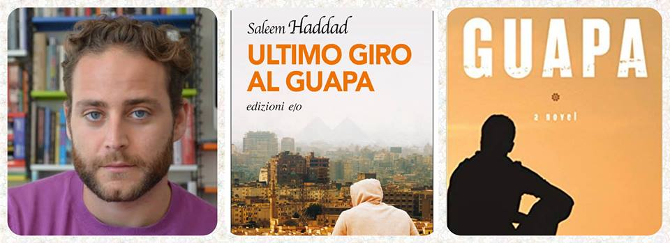 To be gay and Arabic: 'Last Round at Guapa' the novel of Saleem Haddad in Milan